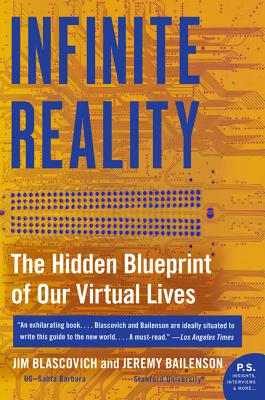 Infinite Reality By Blascovich, Jim/ Bailenson, Jeremy