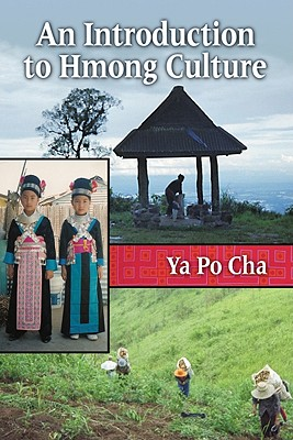 An Introduction to Hmong Culture By Cha, Ya Po
