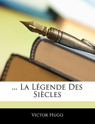... La L Gende Des Si Cles by Hugo, Victor [Paperback]